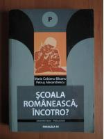 Anticariat: Maria Cobianu Bacanu - Scoala romaneasca, incotro?
