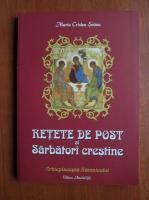 Anticariat: Maria Cristea Soimu - Retete de post si sarbatori crestine