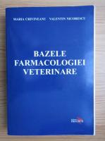 Maria Crivineanu - Bazele farmacologiei veterinare