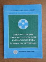 Maria Crivineanu - Farmacoterapie, farmacotoxicologie, farmacovigilenta in medicina veterinara