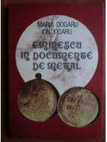 Maria Dogaru, Ion Dogaru - Eminescu in documente de metal