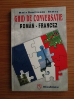 Maria Dumitrescu-Brates - Ghid de conversatie roman-francez