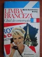 Maria Dumitrescu Brates - Limba franceza. Ghid de conversatie (1994)