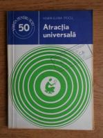 Anticariat: Maria Elena Piticu - Atractia universala