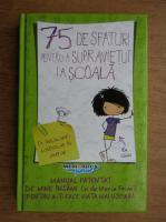 Maria Frisa - 75 de sfaturi pentru a supravietui la scoala