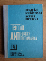 Anticariat: Maria Golaescu - Terapia antifugica protozorica