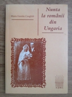 Maria Gurzau Czegledi - Nunta la romanii din Ungaria