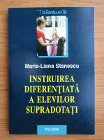 Maria-Liana Stanescu - Instruirea diferentiala a elevilor supradotati