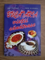 Anticariat: Maria Lili Nicolescu, Cristian Gh. Nicolescu - Bucataria vietii sanatoase