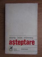Anticariat: Maria Luiza Cristescu - Asteptare
