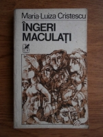 Anticariat: Maria Luiza Cristescu - Ingeri maculati