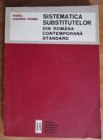 Anticariat: Maria Manoliu Manea - Sistematica substitutelor din Romania contemporana standard