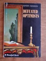 Anticariat: Maria Marian - Defeated Optimists