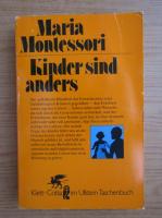 Anticariat: Maria Montessori - Kinder sind anders