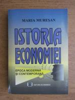 Maria Muresan - Istoria economiei, epoca moderna si contemporana