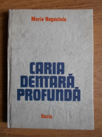 Maria Negucioiu - Caria dentara profunda