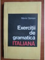 Anticariat: Maria Oprean - Exercitii de gramatica italiana