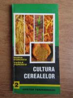 Anticariat: Maria Popescu, Vasile Popescu - Cultura cerealelor