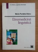 Anticariat: Maria Purdela Sitaru - Etnomedicina lingvistica