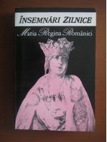 Maria, Regina Romaniei - Insemnari zilnice