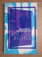 Anticariat: Maria Serban - La portile afirmarii