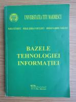 Anticariat: Maria Stanescu, Mihail Serban Voiculescu - Bazele tehnologiei informatiei