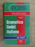 Anticariat: Maria Teresa Arbia - Gramatica limbii italiene pe scurt