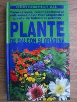 Maria Teresa Della Beffa - Plante de balcon si gradina. Cunoasterea, recunoasterea si cultivarea celor mai raspandite plante de balcon si gradina