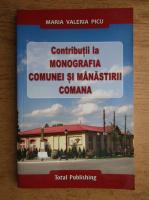 Anticariat: Maria Valeria Picu - Contributii la monografia comunei si manastirii Comana