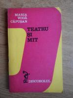 Maria Voda Capusan - Teatru si mit