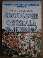 Anticariat: Maria Voinea - Sociologie generala si juridica
