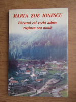 Anticariat: Maria Zoe Ionescu - Pacatul cel vechi aduce rusinea cea noua