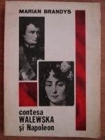 Anticariat: Marian Brandys - Contesa Walewska si Napoleon