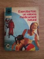 Anticariat: Marian Firimita - Exercitiul fizic, un valoros medicament natural (volumul 1)