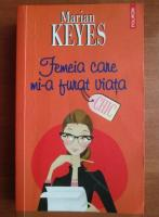 Marian Keyes - Femeia care mi-a furat viata