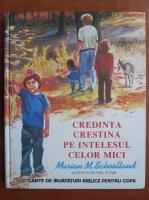 Anticariat: Marian M. Schoolland - Credinta crestina pe intelesul celor mici