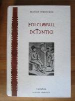 Marian Munteanu - Folclorul detentiei