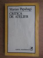 Marian Papahagi - Critica de atelier
