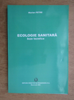 Anticariat: Marian Petre - Ecologie sanitara. Baze teoretice