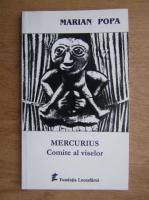 Marian Popa - Mercurius, comite al viselor