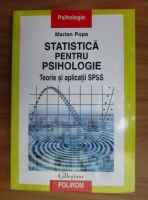 Marian Popa - Statistica pentru psihologie. Teorie si aplicatii SPSS