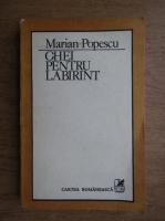 Marian Popescu - Chei pentru labirint