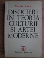 Anticariat: Marian Vasile - Disocieri in teoria culturii si artei moderne