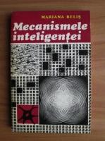 Mariana Belis - Mecanismele inteligentei