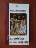 Anticariat: Mariana Braescu - Imi amintesc si imi imaginez