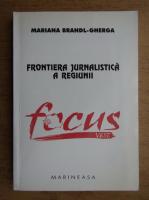 Mariana Brandl Gherga - Frontiera jurnalistica a regiunii Focus Vest