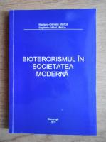Anticariat: Mariana-Daniela Marica, Septimiu-Mihai Marica - Bioterismul in societatea moderna