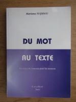 Mariana Tutescu - Du mot au texte
