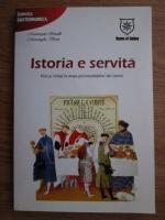 Mariangela Rinaldi - Istoria e servita. Vicii si virtuti la masa personalitatilor din istorie