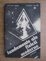 Anticariat: Maricel Agop - Fundamente ale fizicii moderne